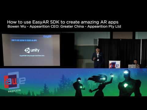 Bowen Wu (Appearition Pty Ltd) How to Use EasyAR SDK to Create Amazing AR Apps