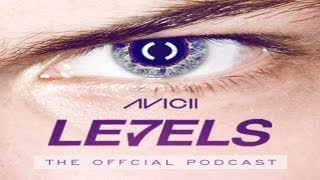 Avicii - Le7els #002 (Oficial Podcast) - Download MP3