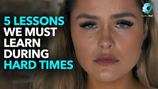 5 Lessons We MUST LEARN in Hard Times (Motivational Video)