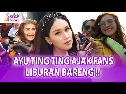BUKTI KEBERHASILAN AYU TING TING GO INTERNASIONAL – SELEB ON NEWS 24/06