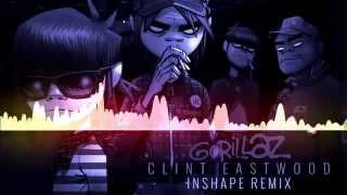 Gorillaz - Clint Eastwood (INSHAPE Remix)