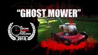 GHOST MOWER | 15 Second Horror Film Challenge 2018