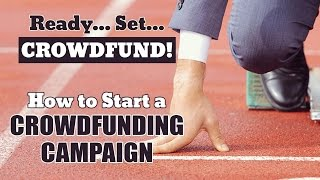 How to Start a Crowdfunding Campaign