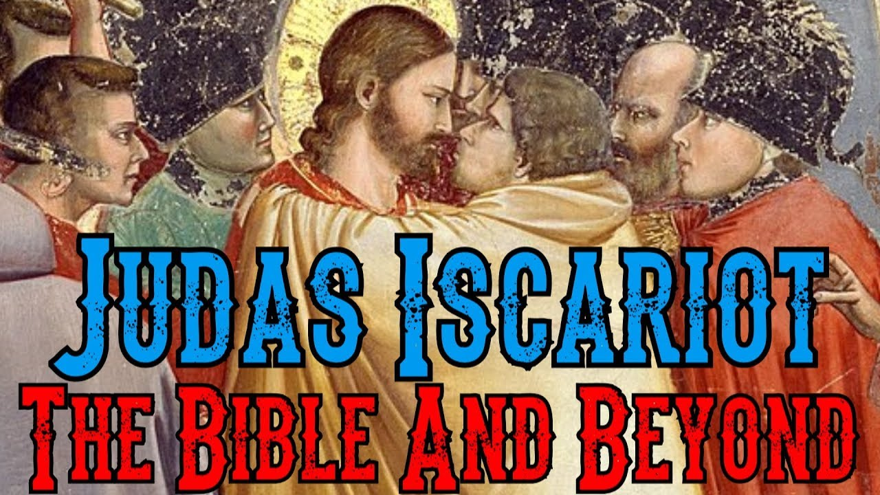 Judas Iscariot: The Bible And Beyond