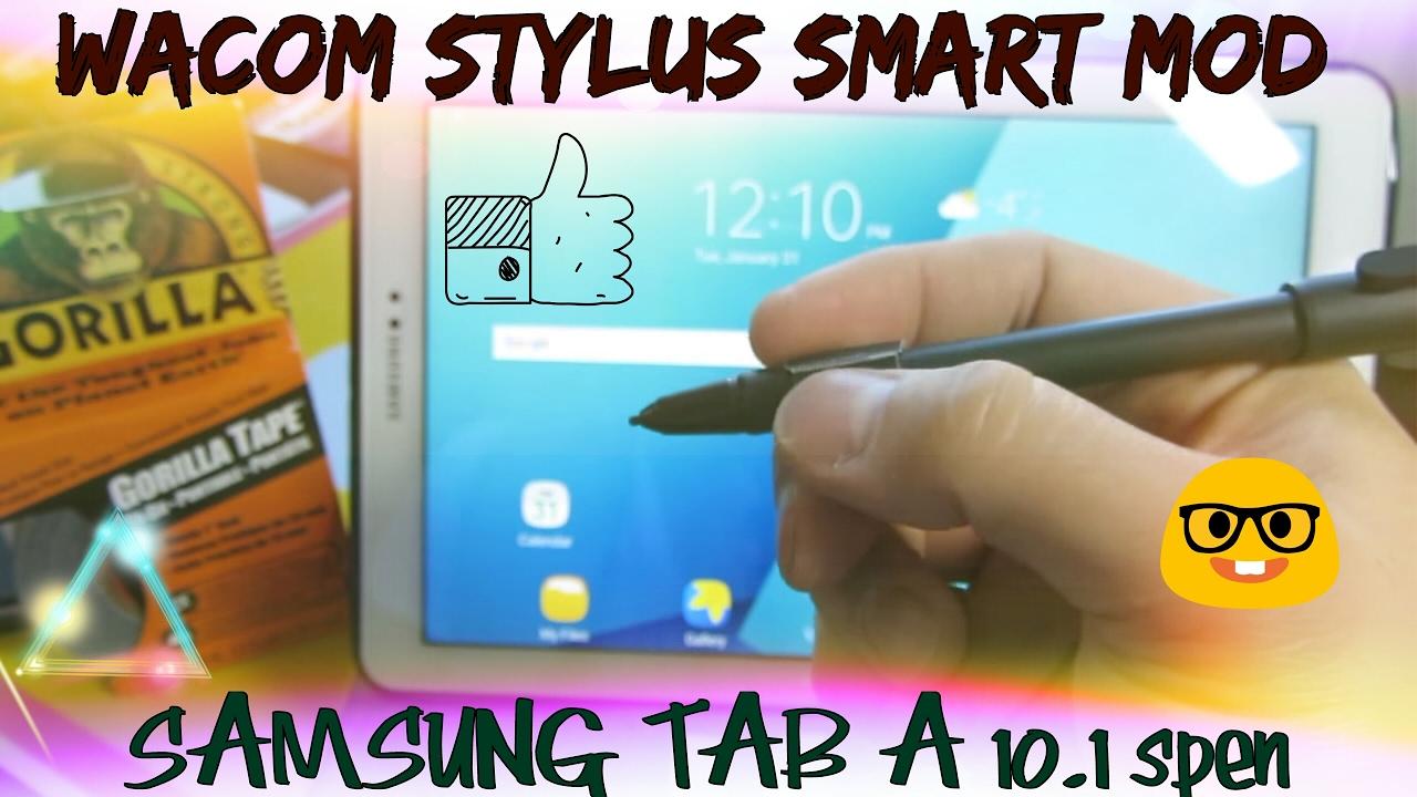 SAMSUNG GALAXY TAB A 10 1 stylus mod for WACOM SMART BAMBOO
