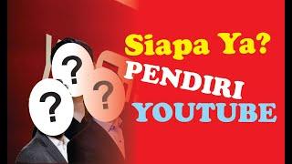 Siapa Ya Pendiri Youtube? - 3 Sahabat Pendiri Youtube - YouTube