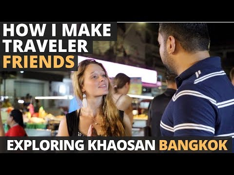 How I make friends during Travel? - Talking to Travelers While Exploring Khaosan Street of Bangkok