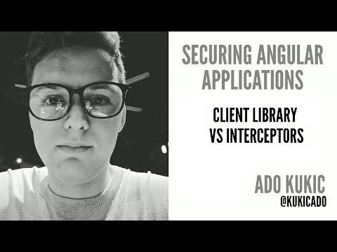 AngularNYC - Securing Angular Applications: Client Library vs Interceptors - Ado Kukic