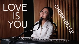 LOVE IS YOU ( CHERRYBELLE ) - MICHELA THEA COVER