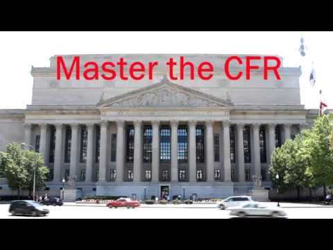 Mastering the Code of Federal Regulations: Tutorial Series Introduction