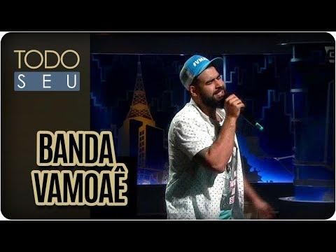 Banda VamoAê - Todo Seu (31/08/17)