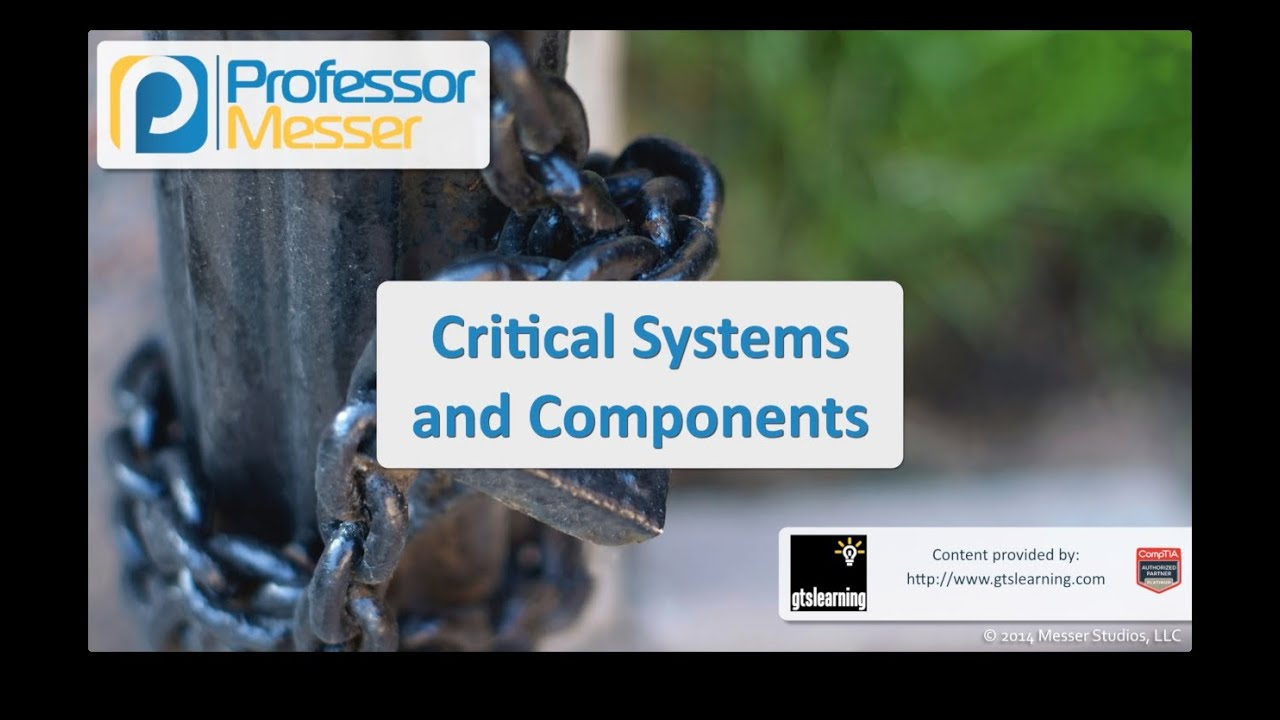 Critical Systems and Components - CompTIA Security+ SY0-401: 2.8