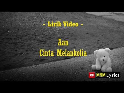 OST Melankolia - Cinta Melankolia by Aan (Lirik Video)