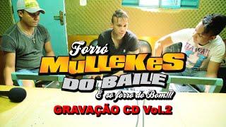 Mullekes Do Baile - Gravação CD Vol.2  Estúdio Imagem Interativa ( Full HD)