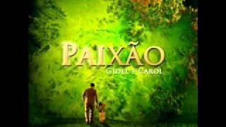 GIDEL E CAROL CD Paixão LOUVOR Meu Pai.wmv