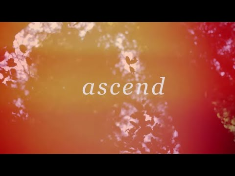 Ascend // William Matthews & Bethel Music // Tides Official Lyric Video