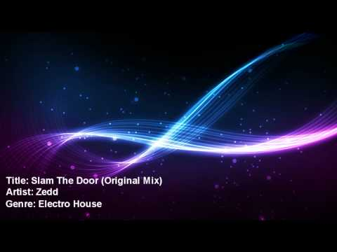 Zedd - Slam The Door (Original Mix)