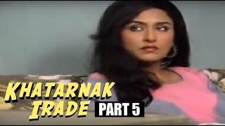 Khatarnak Irade | Aditya Pancholi, Anju Mahendru | Latest Bollywood Movies 2015 | Part 5