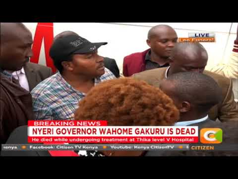 The body of Nyeri governor Wahome Gakuru arrives at Lee Funeral Home