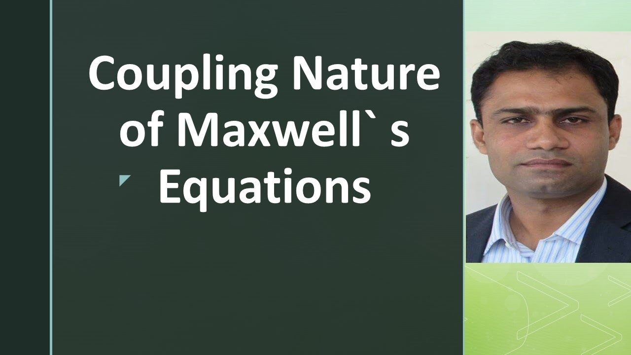 Coupling nature of Maxwell`s Equations by systematic way to Physics