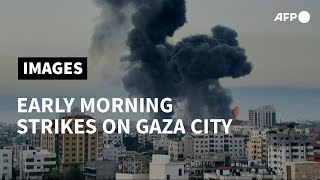 Early morning Israeli strikes on Gaza City | AFP