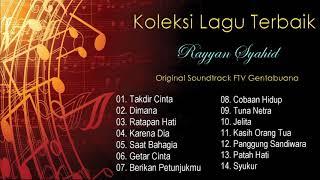 Lagu Lagu Terbaik RAYYAN SYAHID - Soundtrack FTV Gentabuana Paramita