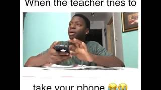 When your teacher tries to take your phone(funny)
