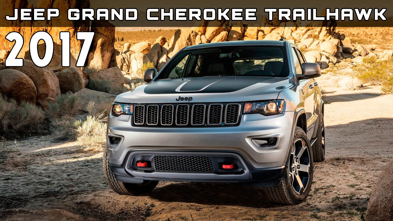 2017 Jeep Grand Cherokee Trailhawk Review Rendered Price Specs Release Date You