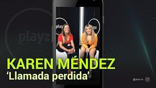 "KAREN MÉNDEZ presenta ""Llamada perdida"" en Playz"