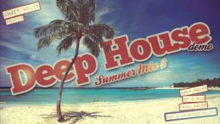DEEP HOUSE Summer Mix 2015 DEMO!!! - AHMET KILIC