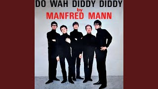 Provided to YouTube by Believe SAS Do Wah Diddy Diddy · Manfred Man...