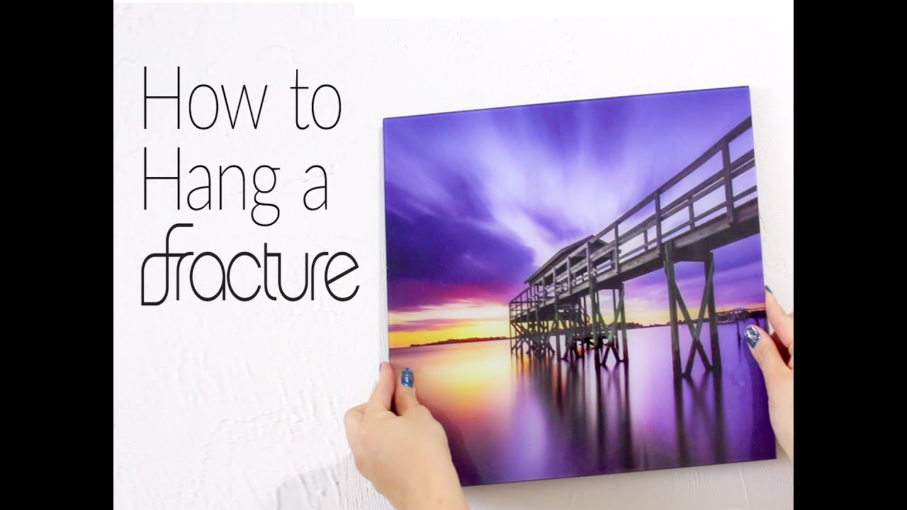 how to hang a fracture glass print fracture youtube