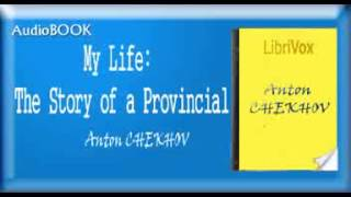 My Life The Story of a Provincial Anton CHEKHOV Audiobook
