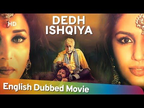 Dedh Ishqiya [2014] HD Full Movie English Dubbed - Madhuri Dixit - Arshad Warsi - Naseeruddin Shah