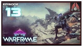 Let's Play Warframe: Fortuna With CohhCarnage - Episode 13