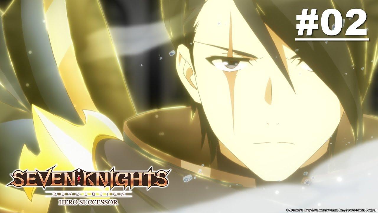 Seven Knights Revolution: Người kế tục của anh hùng - Tập 02 [Việt sub]