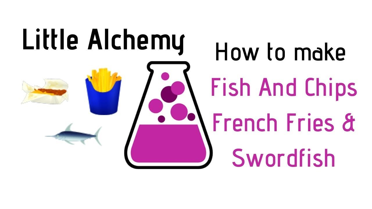 Little Alchemy How To Make Fish And Chips French Fries Swordfish Cheats Hints Youtube