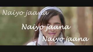 Naiyo Jaana Lyrics #&lyrics