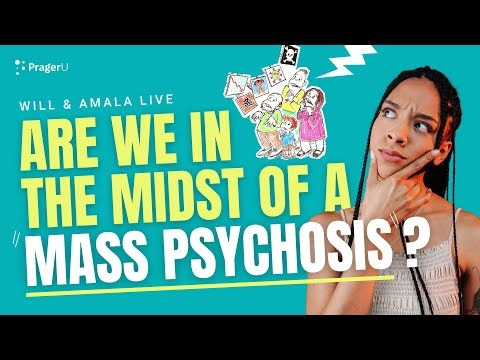 """Are We in the Midst of a """"MASS PSYCHOSIS""""? - Will & Amala LIVE"""