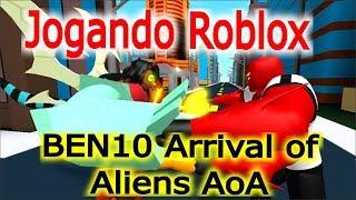 Roblox Ben 10 Arrival of Aliens AoA