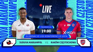 EL. LIGI KONFERENCJI UEFA: SUDUVA MARIAMPOL - RAKÓW CZĘSTOCHOWA NA ŻYWO!