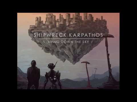 Shipwreck Karpathos - Bring Down The Sky [Full Album]