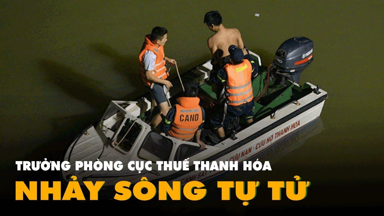 Trưởng phòng Cục thuế tỉnh Thanh Hóa nhảy cầu tự tử