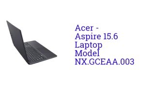 Acer Aspire 15.6 Laptop Model NX.GCEAA.003 [launch May 2016]