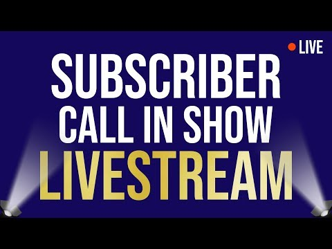 SUBSCRIBER CALL IN Show || You have 10-15 mins to Discuss anything of your choice