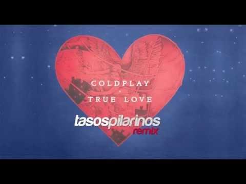 Coldplay - True Love (Tasos Pilarinos Remix)