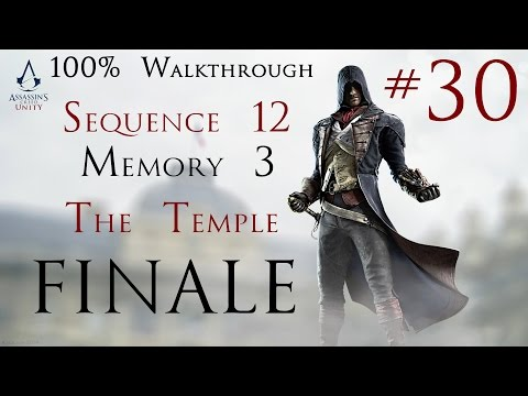 Assassin's Creed Unity - 100% Walkthrough Part 30 - Sequence 12 Memory 3 - The Temple - FINALE