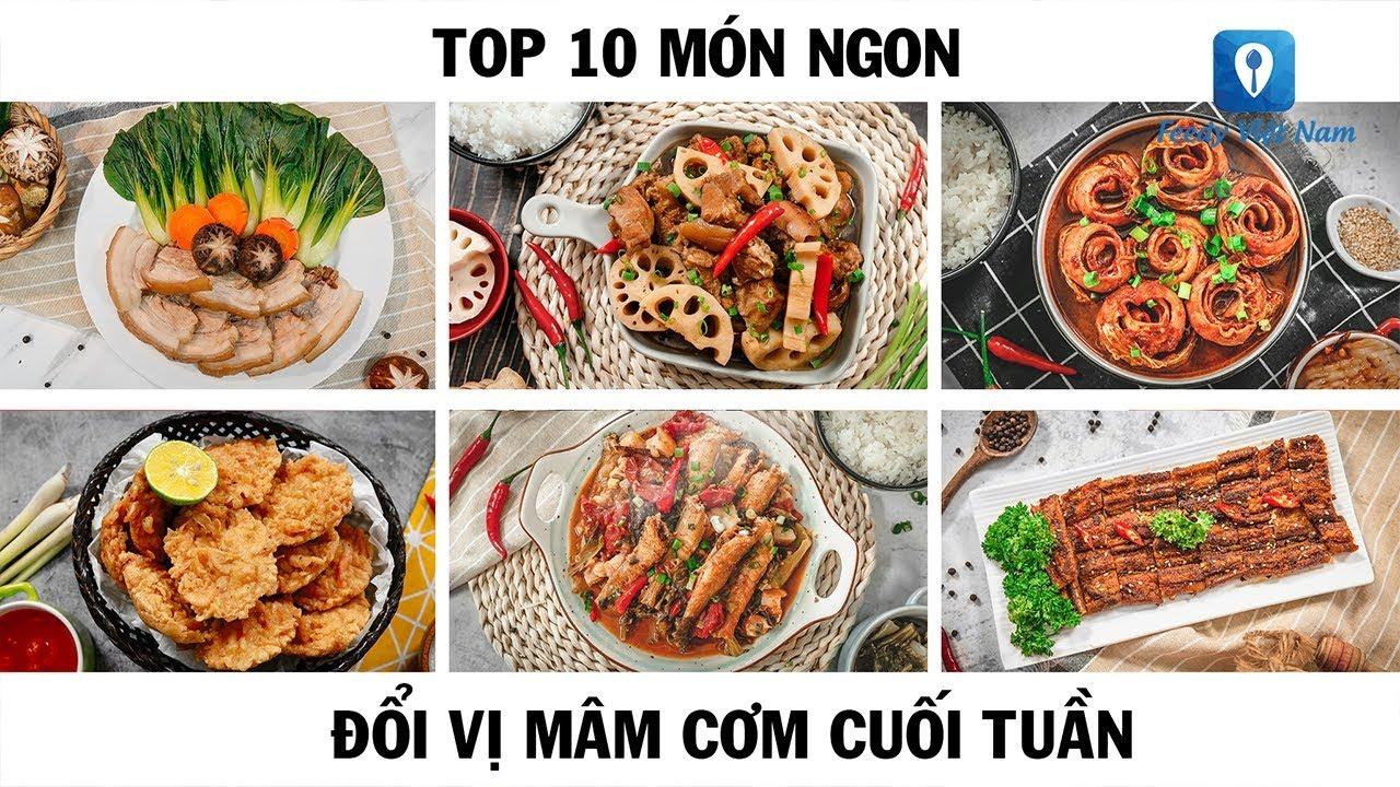 TOP 10 MÓN NGON đổi vị mâm cơm cuối tuần | Feedy VN