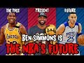 Why NBA Legends are CONVINCED Ben Simmons is a Future Star