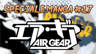 Spéciale Manga #17 : Air Gear